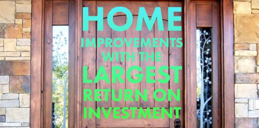 Home improvements with large return on investment